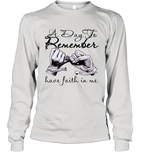 a day to remember have faith in me Long Sleeve T-Shirt