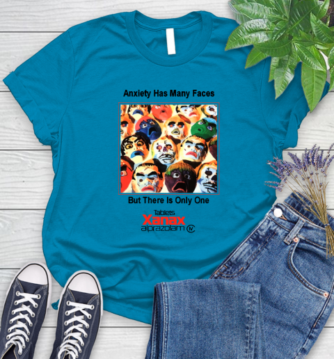 Anxiety Has Many Faces Xanax Promotional Shirt Women's T-Shirt 5