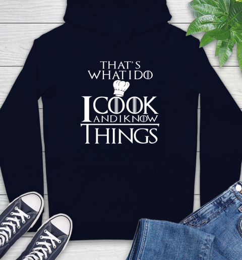 That's What I Do I Cook And I Know Things Hoodie 3