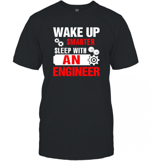 Wake Up Smarter Sleep With An Engineer T-Shirt