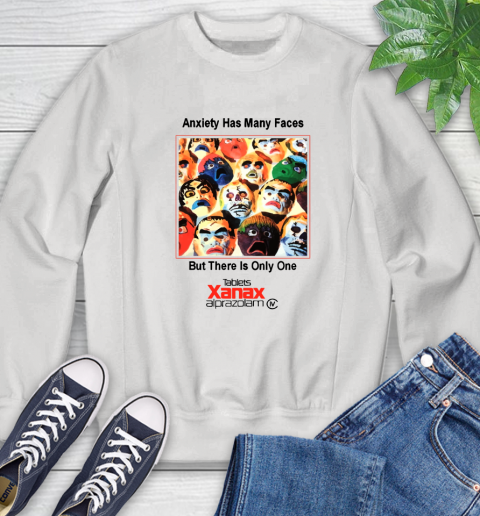 Anxiety Has Many Faces Xanax Promotional Shirt Sweatshirt 1