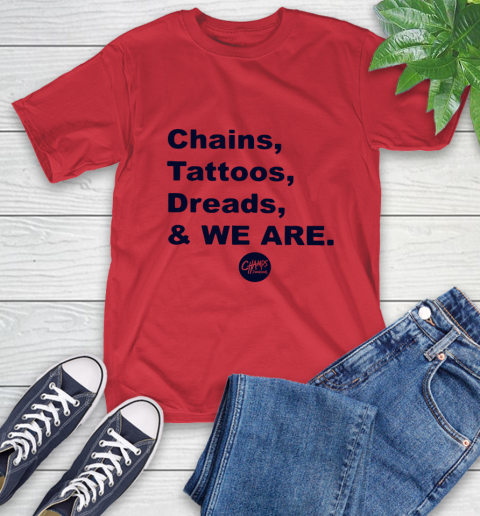 Penn State Chains Tattoos Dreads And We Are T-Shirt 10