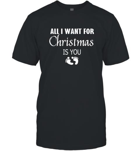 All I Want For Christmas is You Sweatshirt Hoodie Shirt New Mom Pregnant Christmas Gift T-Shirt