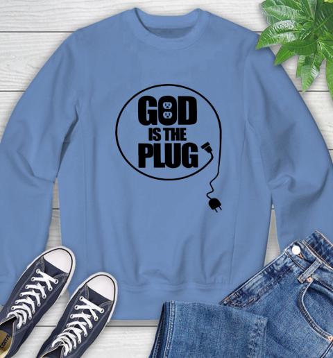 God is the plug Sweatshirt 8
