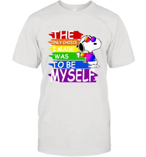 Snoopy The Only Choice I Made Was To Be Myself T-Shirt