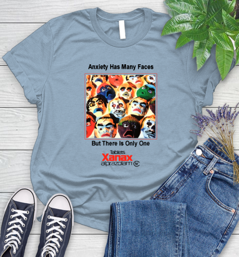 Anxiety Has Many Faces Xanax Promotional Shirt Women's T-Shirt 6