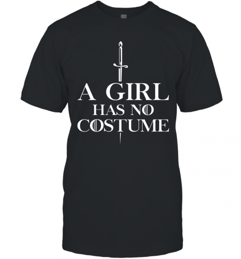A Girl Has No Costume T-Shirt