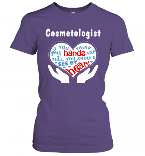 Cosmetologist Gift You Should See My Heart Women Tee