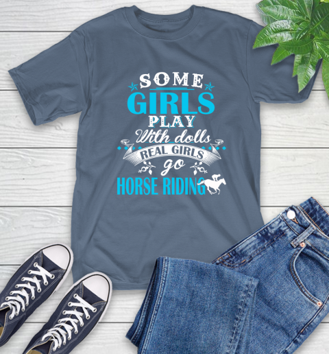 Some Girls Play With Dolls Real Girls Go Horse Riding T-Shirt 8