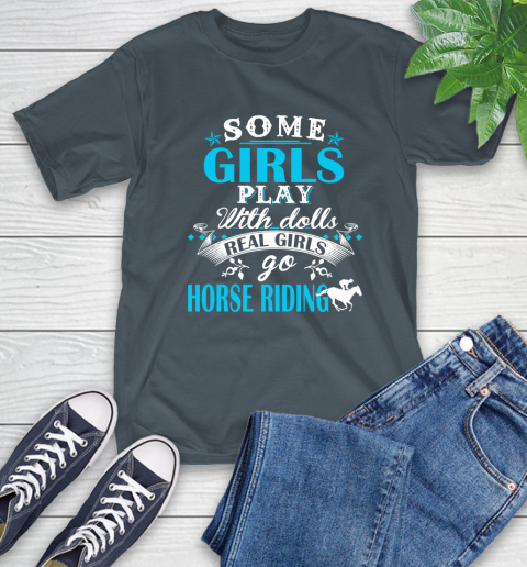Some Girls Play With Dolls Real Girls Go Horse Riding T-Shirt 10