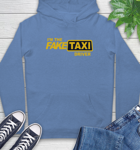 I am the Fake taxi driver Hoodie 11