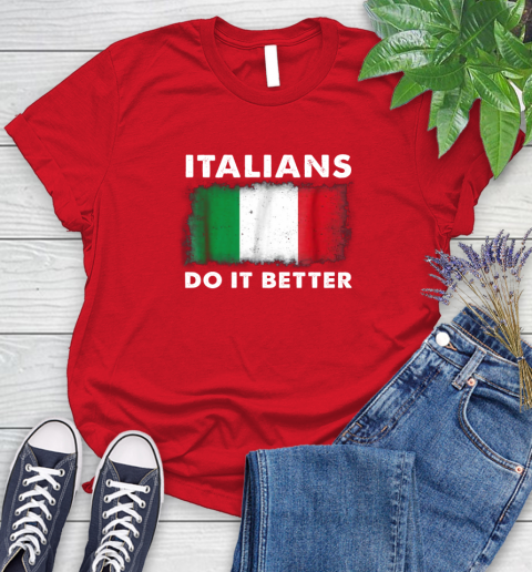 Italians Do It Better Women's T-Shirt 13
