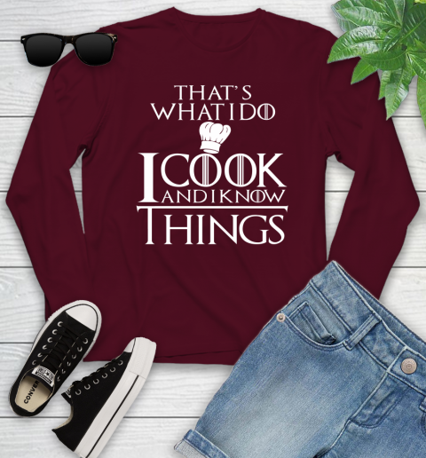 That's What I Do I Cook And I Know Things Youth Long Sleeve 6