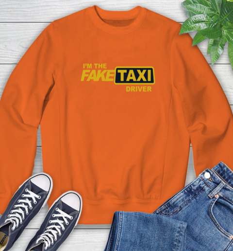 I am the Fake taxi driver Sweatshirt 4