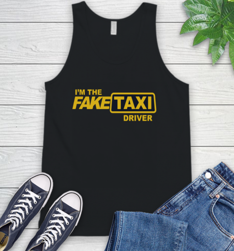 I am the Fake taxi driver Tank Top 2
