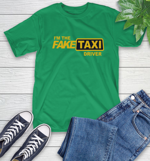 I am the Fake taxi driver T-Shirt 7
