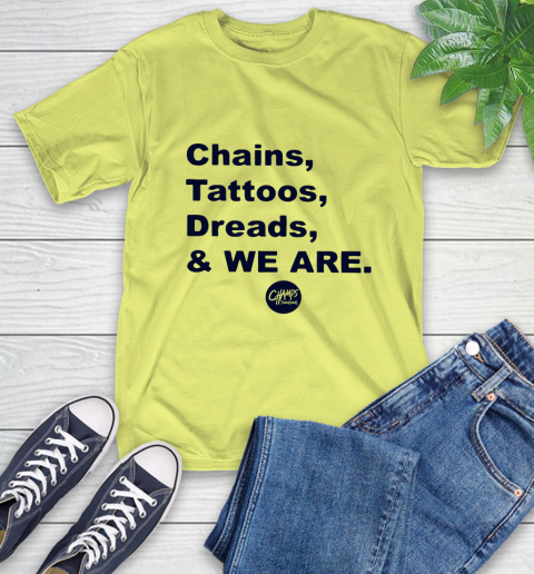 Penn State Chains Tattoos Dreads And We Are T-Shirt 8