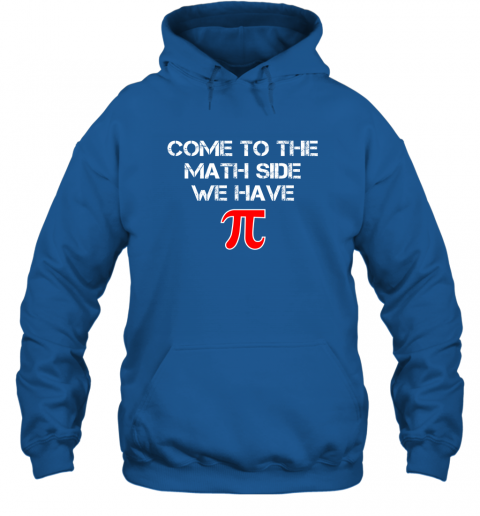 Funny Pi Shirt  Come To The Math Side We Have Pi T Shirt Hoodie